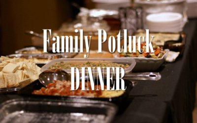 Family Potluck Dinner!