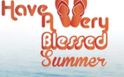 Have A Very Blessed Summer